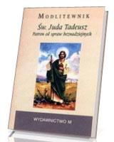 Modlitewnik. Św. Juda Tadeusz. Patron od spraw beznadziejnych