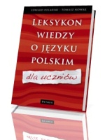 Leksykon wiedzy o języku polskim nie tylko dla uczniów