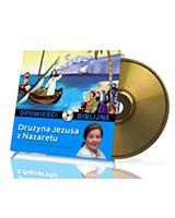 Opowieści biblijne. Tom 3. Drużyna Jezusa z Nazaretu (CD)