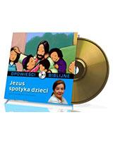 Opowieści biblijne. Tom 13. Jezus spotyka dzieci (CD)