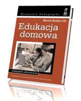 Edukacja domowa. Seria: Wyzwania pedagogiki
