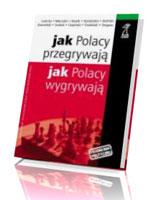 Jak Polacy przegrywają? Jak Polacy wygrywają?