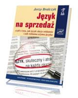 Język na sprzedaż czyli o tym, jak język służy reklamie i jak reklama używa języka
