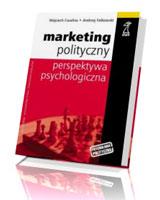 Marketing polityczny. Perspektywa psychologiczna