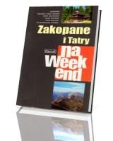 Zakopane i Tatry na weekend