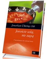 Jesteście solą, nie zupą. O wyzwalajacej sile radosnej wiary