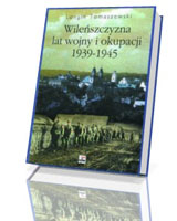 Wileńszczyzna lat wojny i okupacji 1939-1945