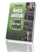 Nędza polityki i moc religii