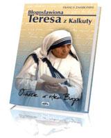 Błogosławiona Teresa z Kalkuty. Ołówek w ręku Boga