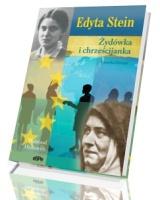 Edyta Stein. Żydówka i chrześcijanka