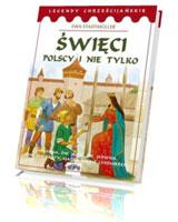 Święci polscy i nie tylko... Legendy chrześcijańskie