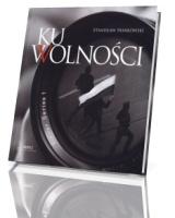 Ku wolności. Album (+ CD)