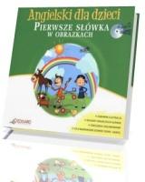 Angielski dla dzieci. Pierwsze słówka w obrazkach (CD)