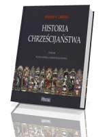 Historia chrześcijaństwa. Tom 3. Złota epoka chrześcijaństwa