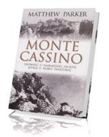 Monte Cassino. Opowieśc o najbardziej zaciętej bitwie II wojny światowej