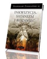 Inkwizycja, satanizm i różaniec oraz inne ważne sprawy