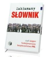 Zakłamany słownik czyli żargon funkcjonariuszy bezpieczeństwa PRL