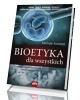 Bioetyka dla wszystkich - okładka książki