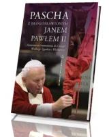 Pascha z błogosławionym Janem Pawłem II