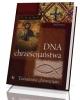 DNA chrześcijaństwa. Tożsamość - okładka książki