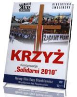 Krzyż. Kontynuacja. Solidarni 2010 (DVD)