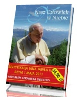 Nasz człowiek w niebie. Jan Paweł II