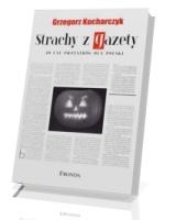 Strachy z gazety. 20 lat przestróg dla Polski