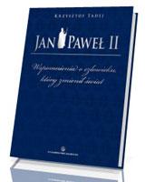 Jan Paweł II. Wspomnienia o człowieku, który zmienił świat