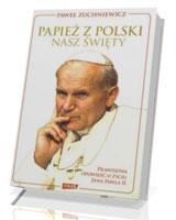 Papież z Polski. Nasz święty