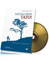Kochaj mnie Tato! Medytacje o ojcostwie (CD mp3)
