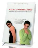 Walka o normalność. Przewodnik do (auto)terapii homoseksualizmu