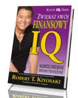 Zwiększ swój finansowy IQ. Mądrzej zarządzaj swoimi pieniędzmi