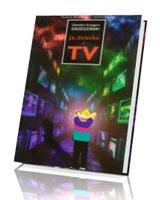 Ja, dziecko i TV. Poradnik dla rodziców i wychowawców