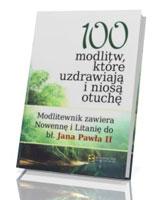 100 modlitw, które uzdrawiają i niosą otuchę