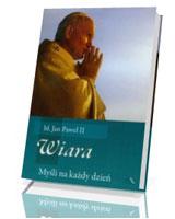 Papieskie myśli na każdy dzień. Wiara