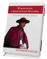 Wspomnienia o Stefanie kardynale Wyszyńskim