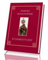 Papieski modlitewnik eucharystyczny