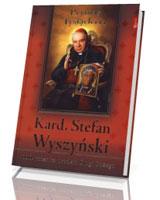 Kard. Stefan Wyszyński. 110 rocznica urodzin Sługi Bożego (+ CD)