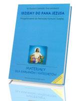 Idziemy do Pana Jezusa. Przygotowanie do Pierwszej Komunii Świętej. Materiały dla kapłanów i katechetów