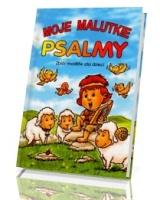 Moje malutkie psalmy. Zbiór modlitw dla dzieci