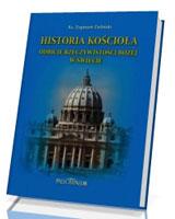 Historia Kościoła. Odbicie rzeczywistości Bożej w świecie