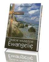 Głoście wszędzie Ewangelię. Rok B