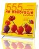 555 pomysłów na dekoracje kwiatowe - okładka książki