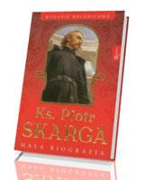 Ks. Piotr Skarga. Mała biografia