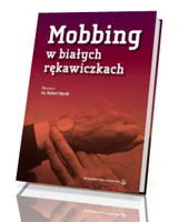 Mobbing w białych rękawiczkach