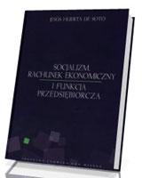 Socjalizm, rachunek ekonomiczny i funkcja przedsiębiorcza