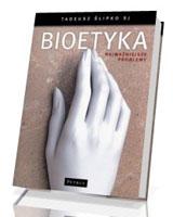 Bioetyka. Najważniejsze problemy