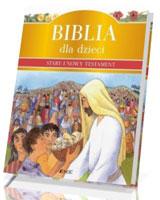 Biblia dla dzieci. Stary i Nowy Testament