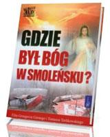 Gdzie był Bóg w Smoleńsku (+ DVD)