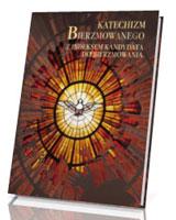 Katechizm Bierzmowanego. Z indeksem kandydata do bierzmowania